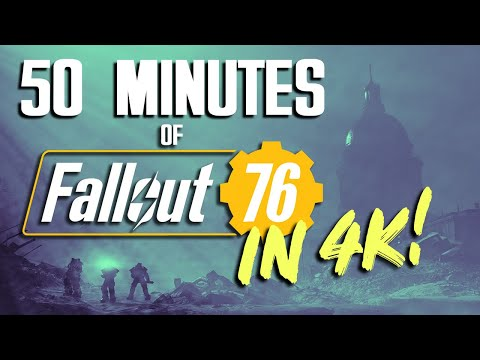 50 Minutes Of Fallout 76 Gameplay In 4K