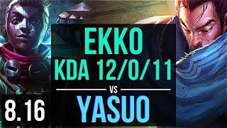 EKKO vs YASUO (MID) ~ KDA 12/0/11, Legendary ~ Korea Challenger ~ Patch 8.16