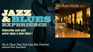 Atlantic Five Jazz Band - On A Clear Day You Can See Forever - JazzAndBluesExperience