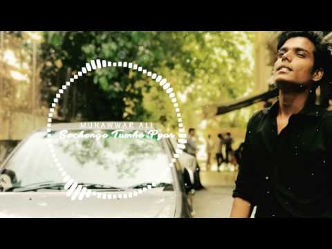 Sochenge Tumhe Pyar | Reprise Version | Munawwar Ali  | New Cover Songs 2017