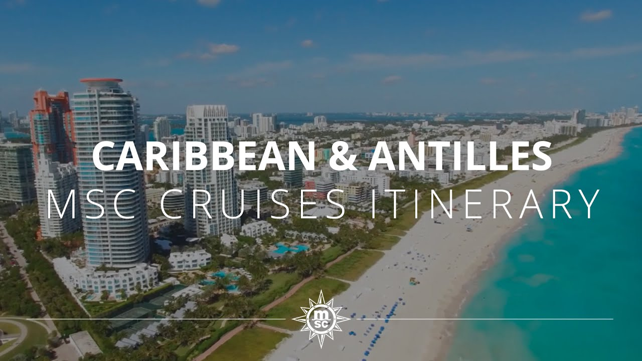 Enjoy a cruise in the Caribbean and the Antilles with MSC Cruises