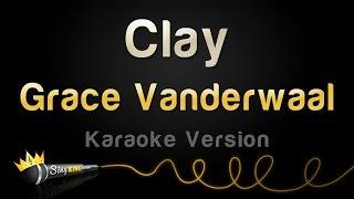 Grace VanderWaal Clay Karaoke Version