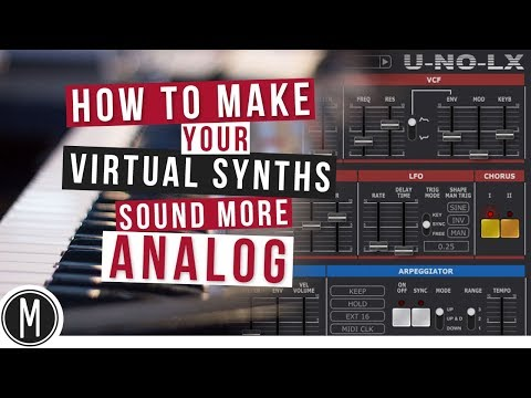 How to make your VIRTUAL SYNTHS sound more ANALOG (featuring Manu Robin, Juno106 & U-NO-LX)
