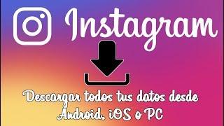 Como descargar todos tus datos de Instagram desde Android, iPhone o Web. (Nueva función)