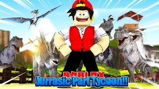 ROBLOX - THE JURASSIC PARK TYCOON!!!