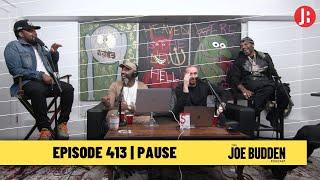 The Joe Budden Podcast Episode 413   Pause