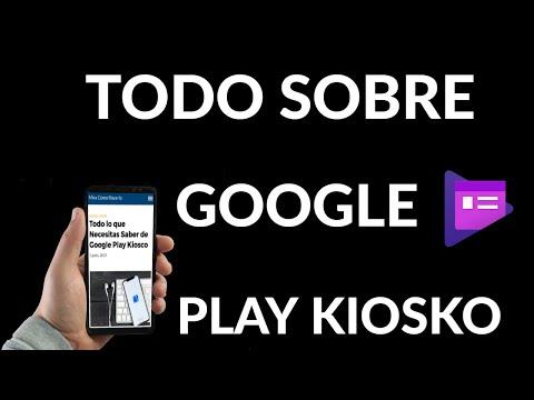 Todo lo que Necesitas Saber de Google Play Kiosco
