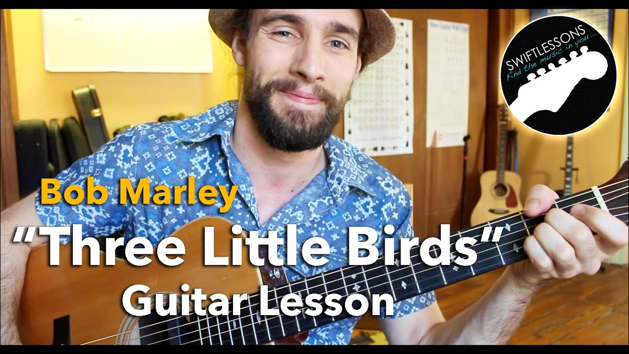 Bob Marley Three Little Birds Lesson Easiest Guitar Songs For