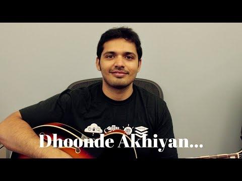 Dhoonde Akhiyan (cover with chords) | Yasser Desai | Altamash Faridi Mp3