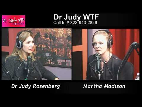 Narcissism in Hollywood with our guest, Martha Madison  | Dr Judy WTF  |   3-5-2015