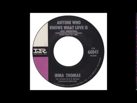 Irma Thomas - Anyone Who Knows What Love Is (Will Understand)