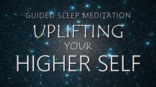 Guided Meditation for Sleep - Uplifting Your Higher Self (Power Animal & Spirit Guide)