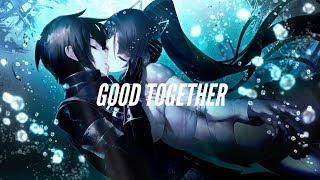「Nightcore」- Good Together (SHY Martin)