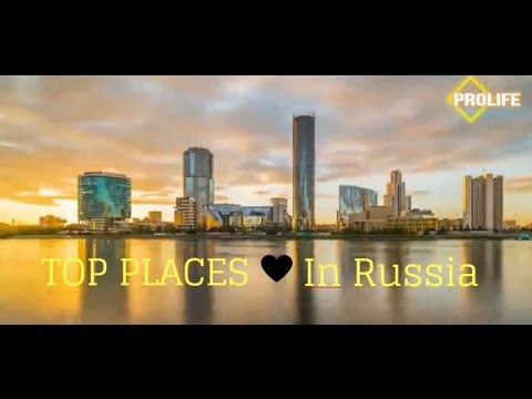 Top Places To Visit in Russia - Russia Travel