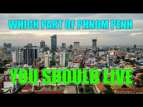Which part of Phnom Penh you should live?