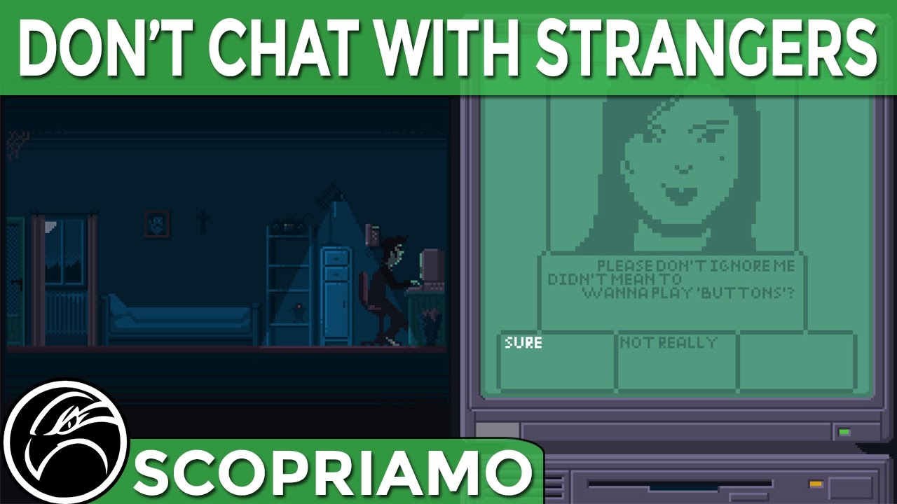 Scopriamo DON T CHAT WITH STRANGERS Gameplay ITA
