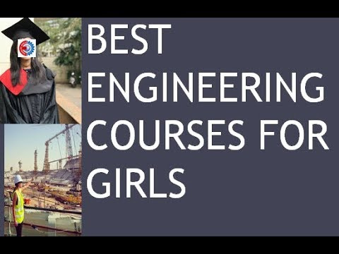 Higher Education : Best Engineering Courses For Girls