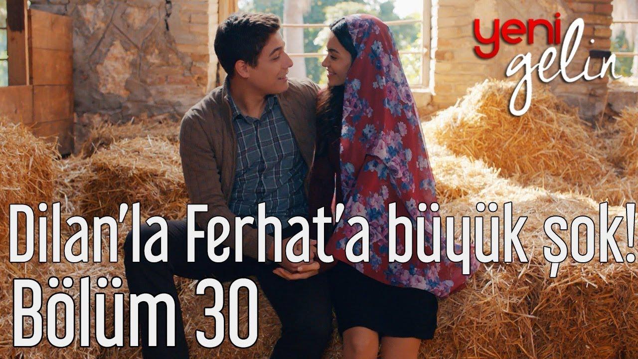 Yeni Gelin 30. Bölüm - Dilan'la Ferhat'a Büyük Şok!