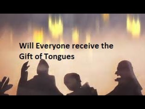 Will Everyone receive the Gift of Tongues... - YouTube