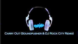 Carry Out (Soundpusher & DJ Rock City Remix) [2010 Remix]