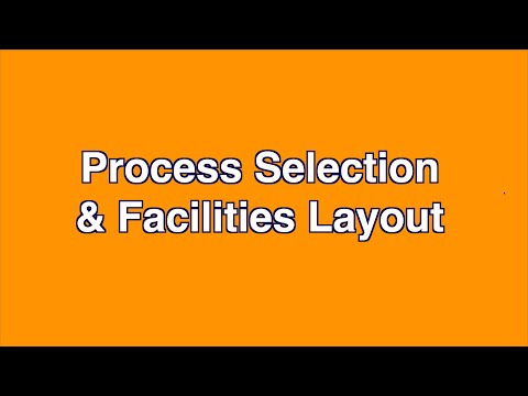 Process Selection and Facilities Layout