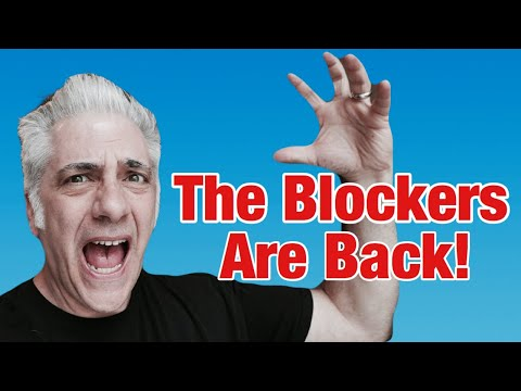 The  BLOCKERS Are Back Rant
