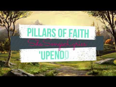 PILLARS OF FAITH - UPENDO LYRICS |SDA SONGS LYRICS|