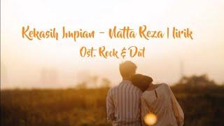 Download Kekasih Impian - Natta Reza (Lirik)    Ost. Rock & Dut