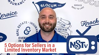 5 Options For Sellers In A Limited Inventory Market | NSTV | Slocum Realty | Nick Slocum Team