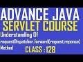 128 Understanding requestDispatcher.forward(request,reponse) method   adv java servlet