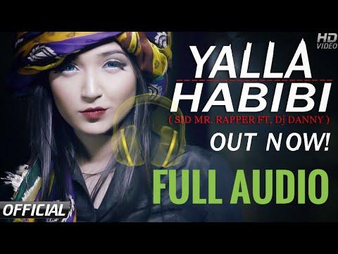Yalla Habibi  Sid Mr Rapper  Dj Danny  Full Audio   Download Mp3