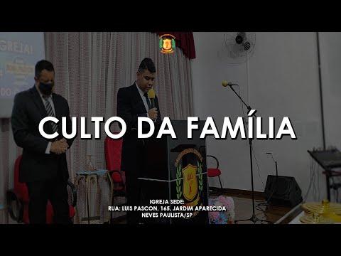 Culto da Família | 08/08/2021