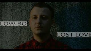 LOW BO - LOST LOVE