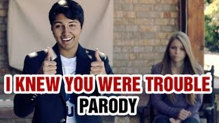 Taylor Swift - I Knew You Were Trouble Parody - I Knew I