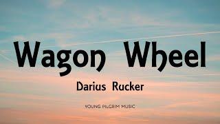 Darius Rucker - Wagon Wheel (Lyrics)