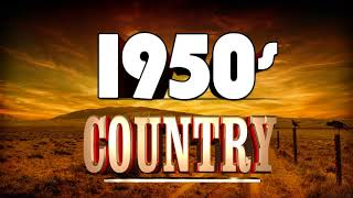 Greatest Golden Country Songs Of 50s   Top 100 Classic Country Music 1950s