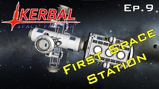 Building Our First Space Station - Kerbal Space Program Ep.9