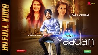 TERIYAN YAADAN | GURPREET SAM- B | NEW PUNJABI ROMANTIC SONG 2015 | OFFICIAL FULL VIDEO HD