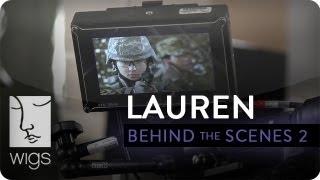Lauren -- Behind the Scenes: Baby I Did Right   Feat. Troian Bellisario   WIGS