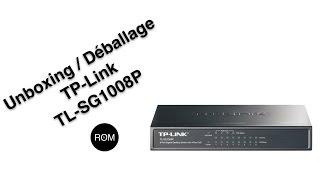 Unboxing / déballage switch PoE TP-LINK TL-SG1008P - 8 ports gigabit avec 4 ports PoE