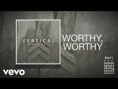 Vertical Worship - Worthy, Worthy (Official Lyric Video)