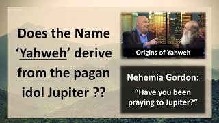 14. Does the nąme 'Yahweh' derive from the pagan idol Jupiter?