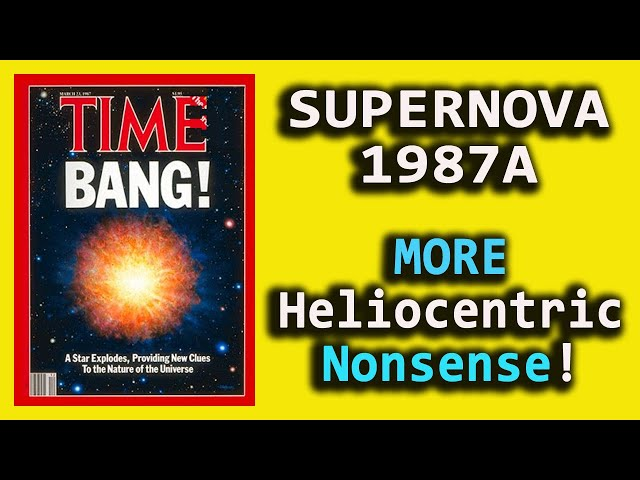SUPERNOVA 1987A - MORE Heliocentric Nonsense!