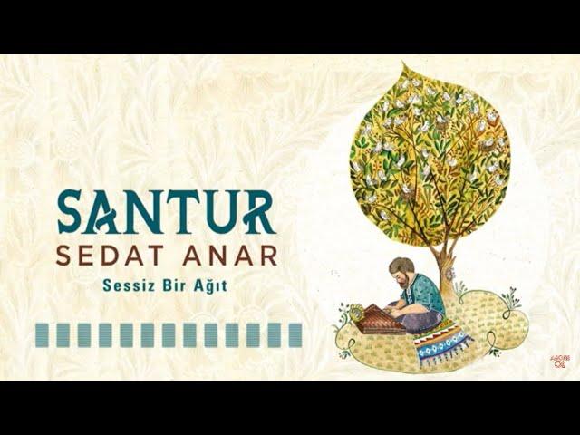 Sedat Anar - Sessiz Bir Ağıt