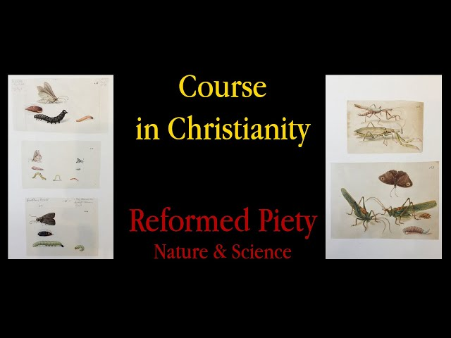 Course in Christianity - Reformed Piety | Nature & Science