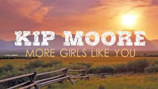 Kip Moore - More Girls Like You