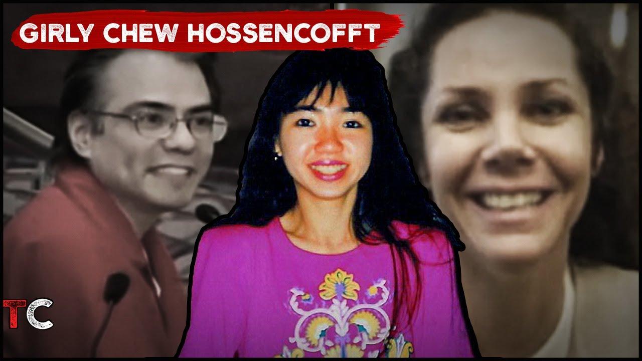 The Bizarre Case of Girly Chew Hossencofft