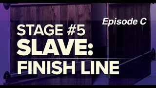 Consecration - Session 8 - Slave: Finish Line (Episode C)