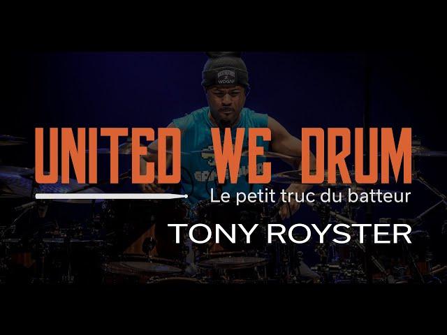 Tony Royster - United We Drum, le petit truc du batteur
