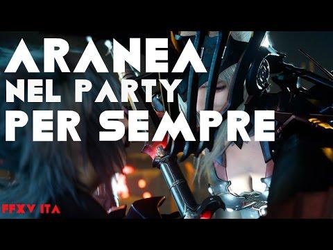 FINAL FANTASY XV - Aranea nel party per sempre!